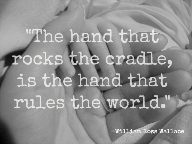 "the hand that rocks the cradle rules the world The hand that rocks the cradle is the hand of the mother the proverb therefore implies that the very same mother who rocks the cradle to put her child to sleep, also rules the worldhow is this so the world "" rule "" in the proverb does not necessarily means to "" govern ."